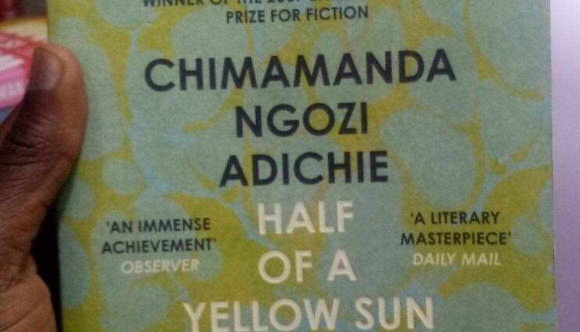 Half of a yellow sun -Chimamanda Ngozi Adichie